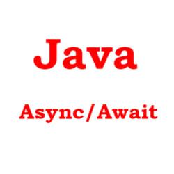 Code ví dụ Java Async Await với ea-async và CompletableFuture